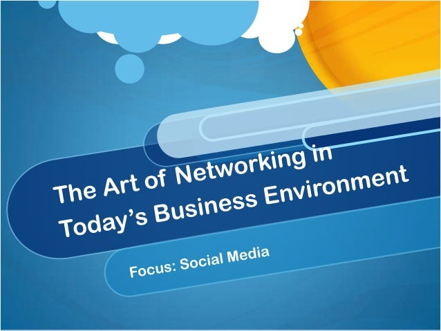 The Art of Networking in Today's Business Environment