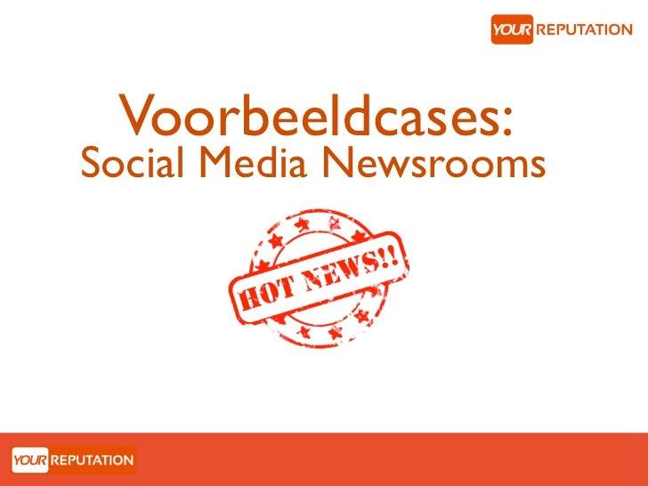 Voorbeeldcases:Social Media Newsrooms