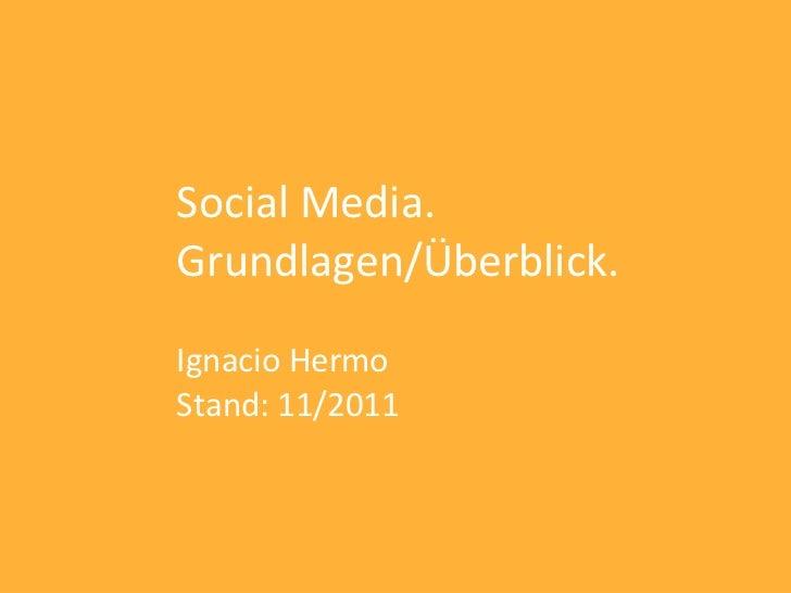 Social Media.Grundlagen/Überblick.Ignacio HermoStand: 11/2011