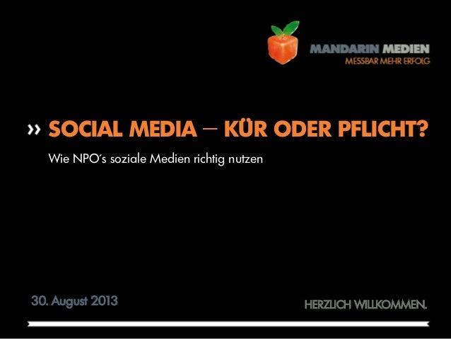 FOLIE Netzwerk MV – Projekttreffen >> 30. August 2013 1 HERZLICH WILLKOMMEN. SOCIAL MEDIA − KÜR ODER PFLICHT? 30. August 2...