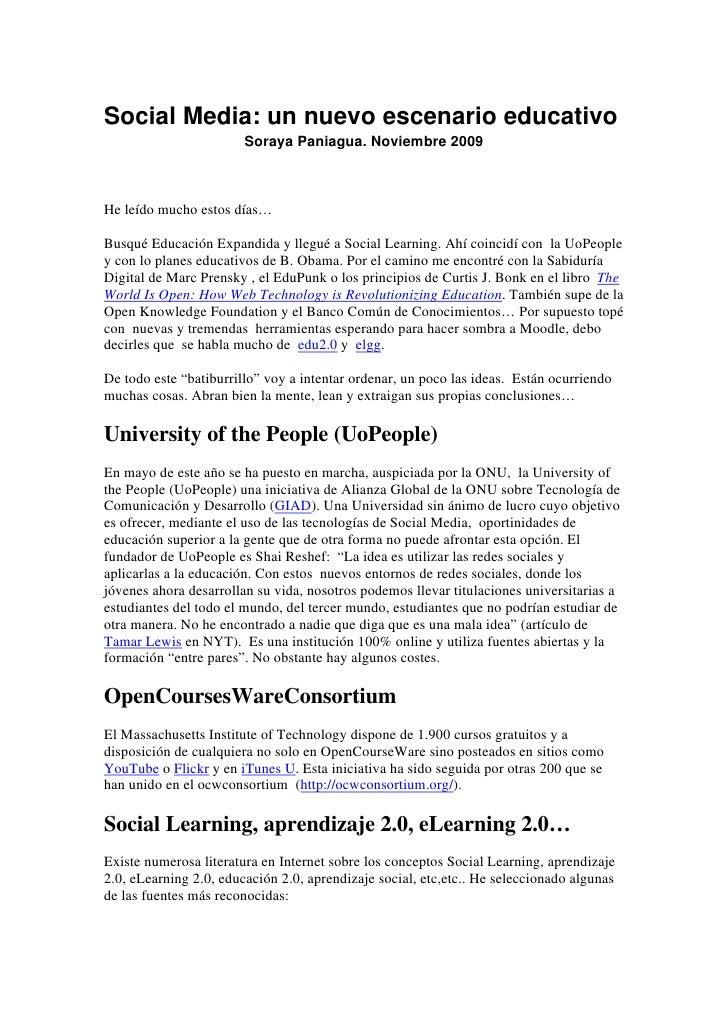 Social Media: un nuevo escenario educativo                         Soraya Paniagua. Noviembre 2009    He leído mucho estos...