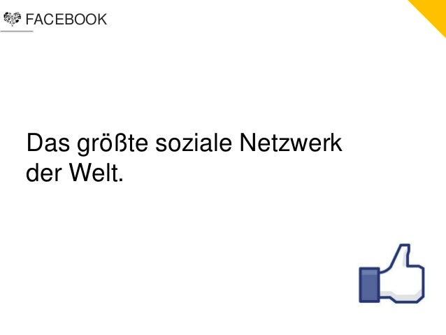 FACEBOOKDas größte soziale Netzwerkder Welt.