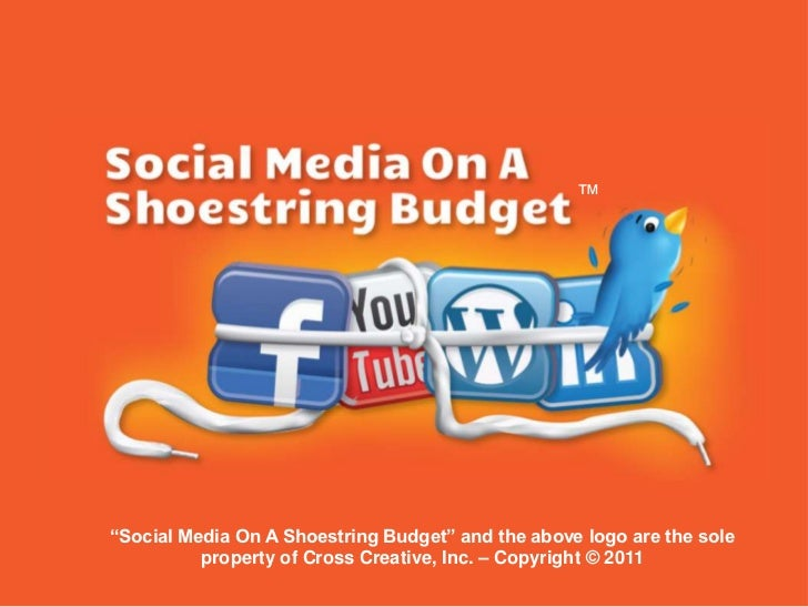 """™<br />""""Social Media On A Shoestring Budget"""" and the above logo are the sole property of Cross Creative, Inc. – Copyright ..."""