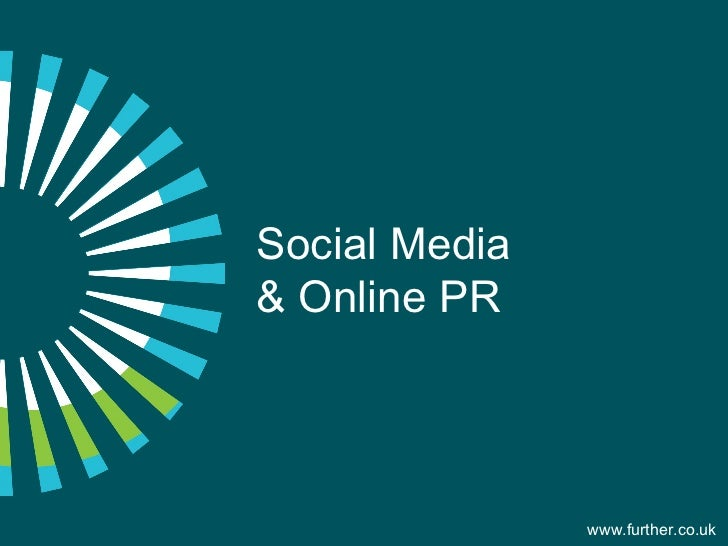 Social Media & Online PR www.further.co.uk