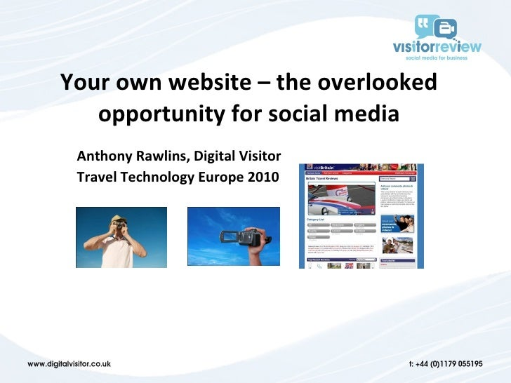 Social media on your own website – the overlooked opportunity TTE 2010 digital visitor