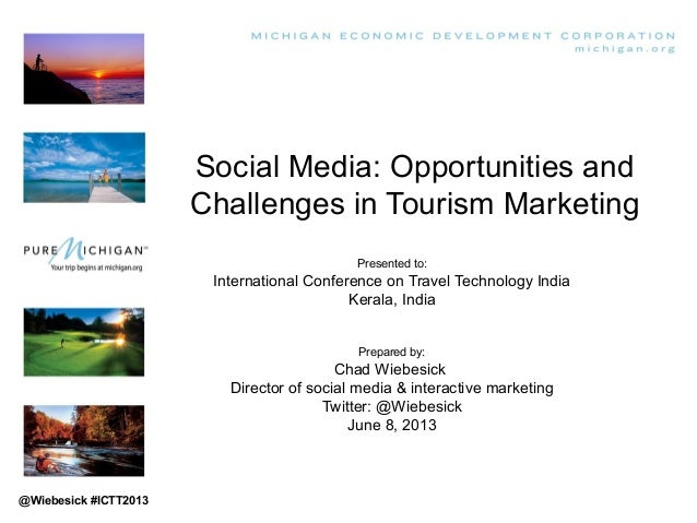 Social Media: Opportunities andChallenges in Tourism MarketingPresented to:International Conference on Travel Technology I...