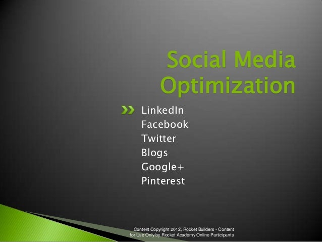 Social Media              Optimization     LinkedIn     Facebook     Twitter     Blogs     Google+     Pinterest  Content ...