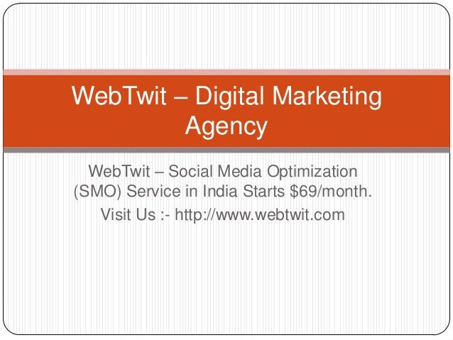 WebTwit - Buy Social Media Optimization, SMO Services India $69/month
