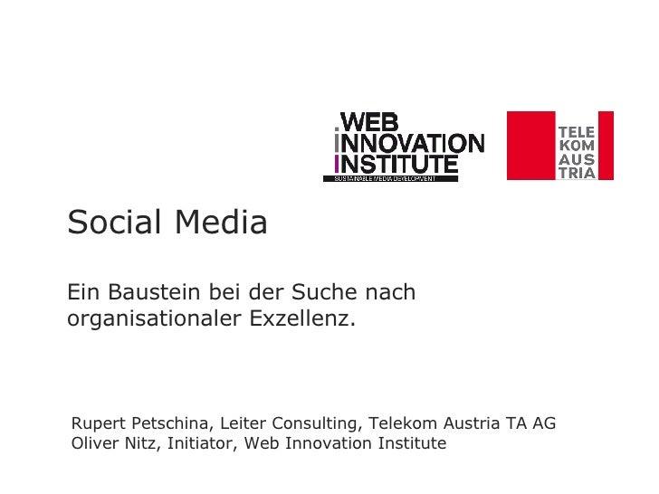 Social Media Ein Baustein bei der Suche nach organisationaler Exzellenz. Rupert Petschina, Leiter Consulting, Telekom Aust...