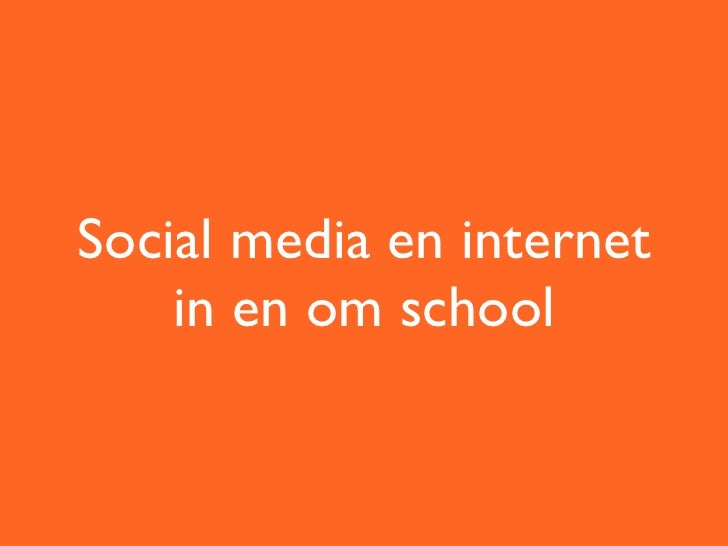 Social media en internet    in en om school