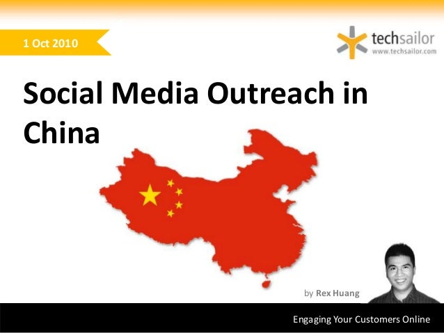 www.techsailor.comEngaging Your Customers Online by Rex Huang 1 Oct 2010 Social Media Outreach in China
