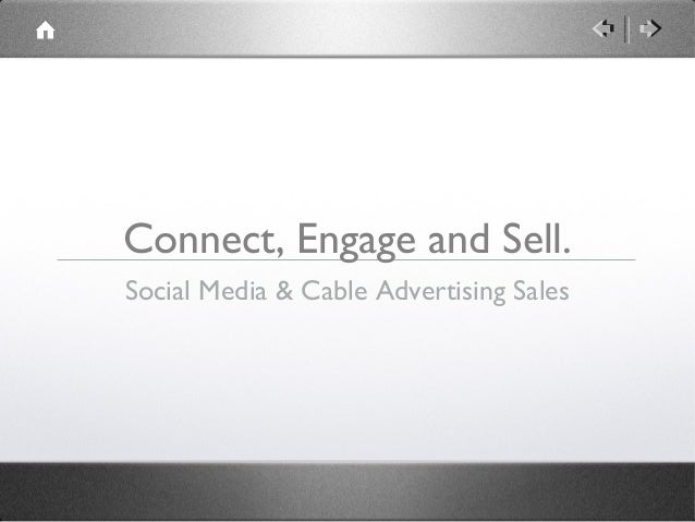 Connect, Engage and Sell. Social Media & Cable Advertising Sales
