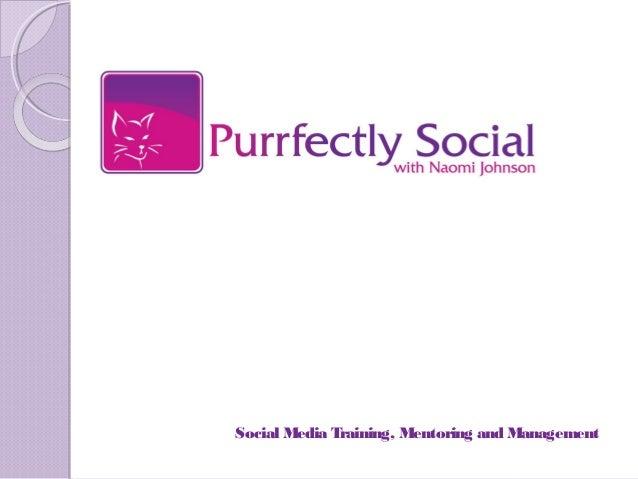 Social Media Training, Mentoring and Management