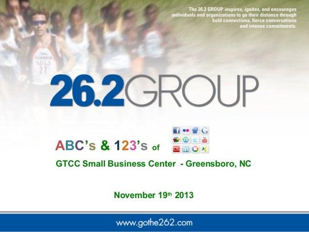 ABC's & 123's of GTCC Small Business Center - Greensboro, NC  November 19th 2013