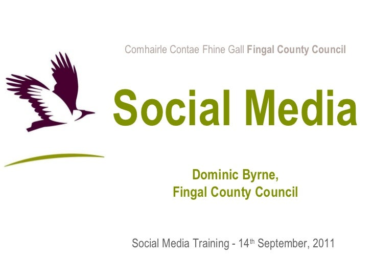 Comhairle Contae Fhine Gall  Fingal County Council Social Media Dominic Byrne, Fingal County Council Social Media Training...