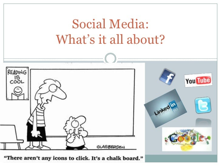 Social Media: What's it all about?<br />