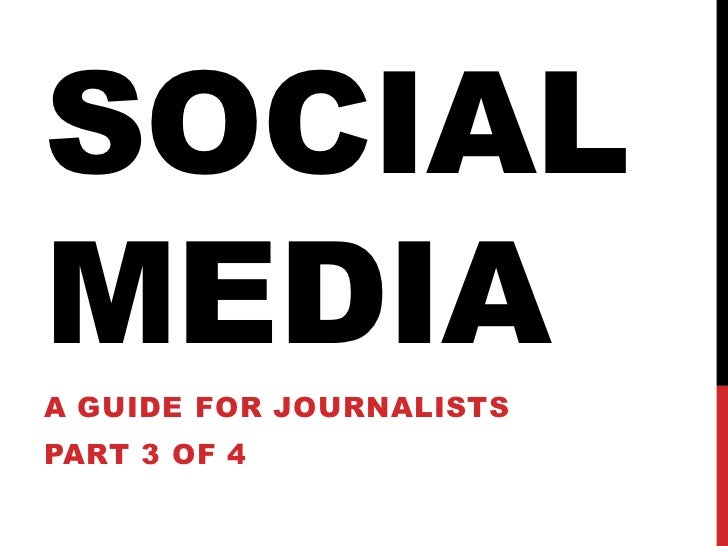SOCIALMEDIAA GUIDE FOR JOURNALISTSPART 3 OF 4