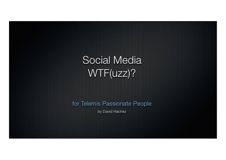 Social Media     WTF(uzz)?  for Telemis Passionate People          by David Hachez