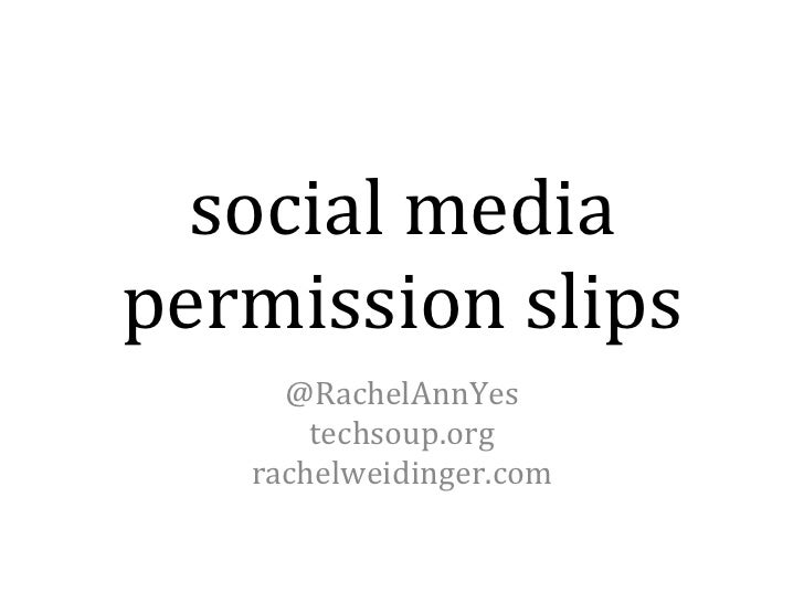 social media permission slips @RachelAnnYes techsoup.org rachelweidinger.com