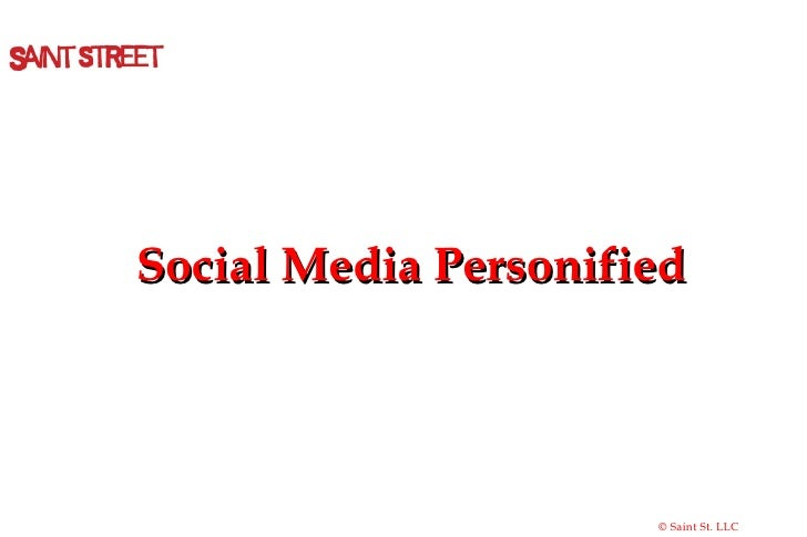 Social Media Personified © Saint St. LLC
