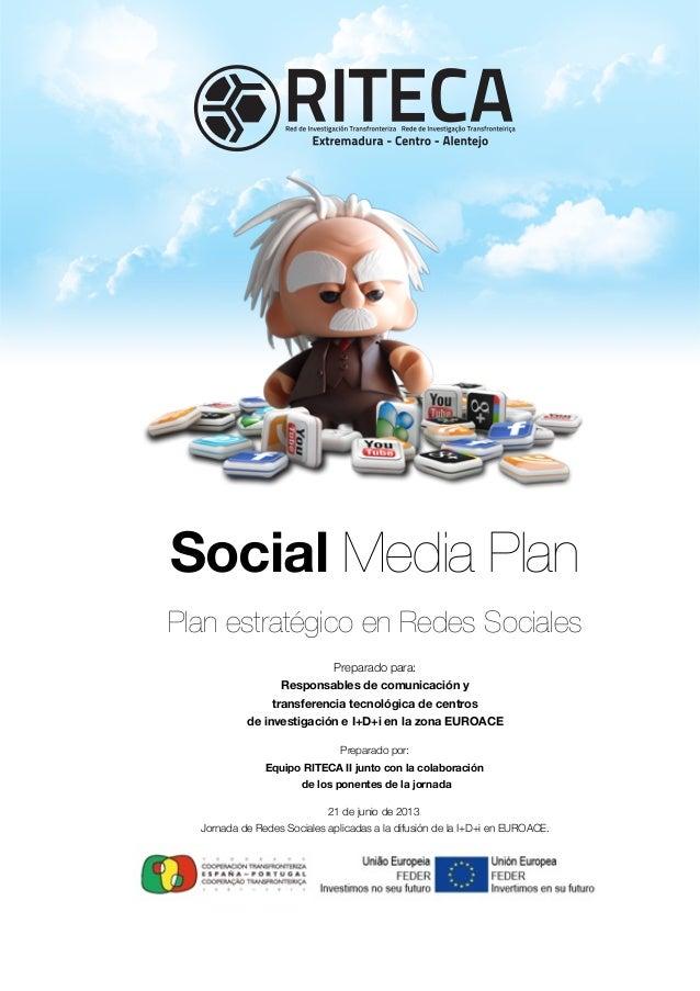 Social Media Plan Plan estratégico en Redes Sociales Preparado para: Responsables de comunicación y transferencia tecnológ...