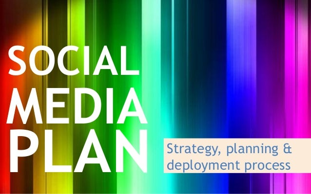 Social media plan   strategy & process