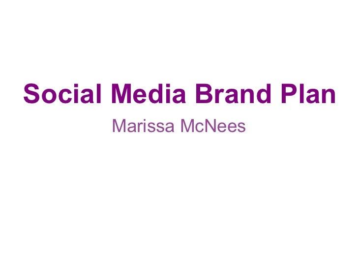 Social Media Brand Plan Marissa McNees