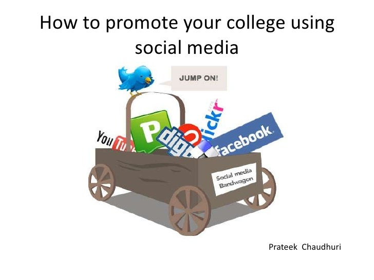 How to promote your college using          social media                         Prateek Chaudhuri