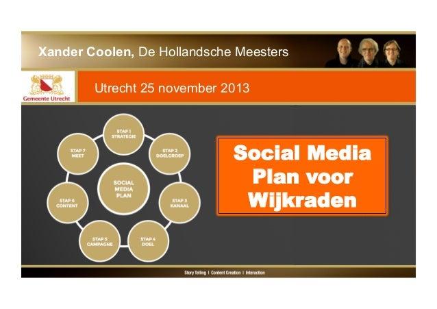 Xander Coolen, De Hollandsche Meesters Utrecht 25 november 2013  Social Media Plan voor Wijkraden
