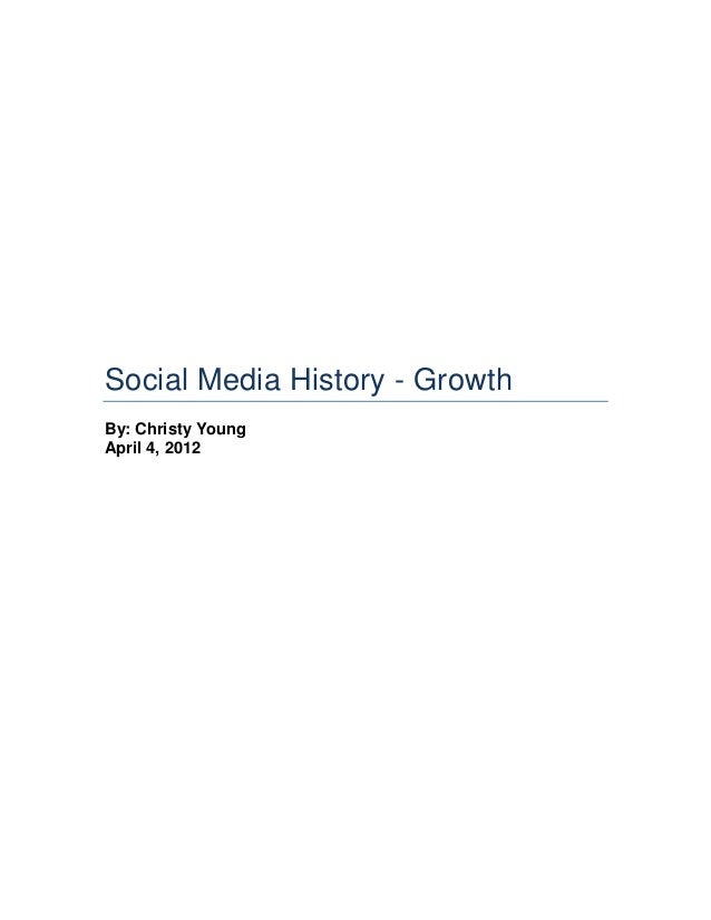 Social Media History - GrowthBy: Christy YoungApril 4, 2012