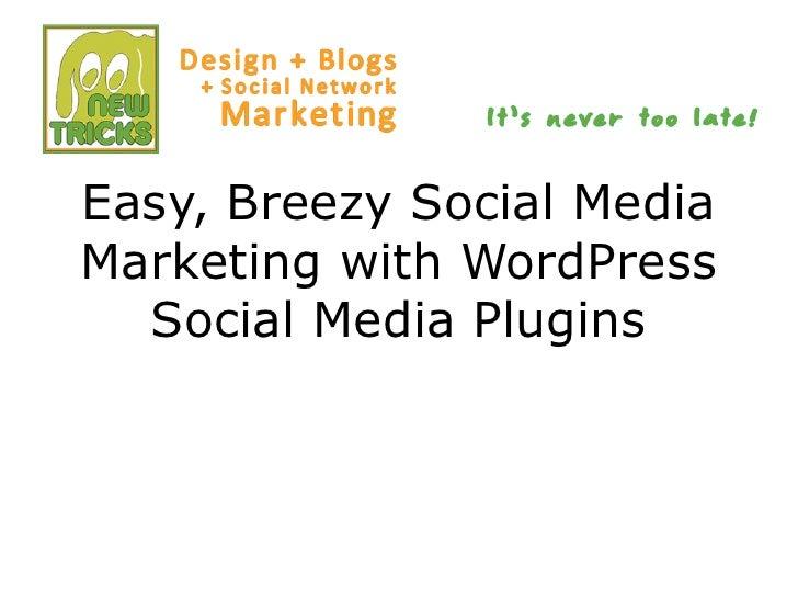 Easy, Breezy Social Media Marketing with WordPress Social Media Plugins