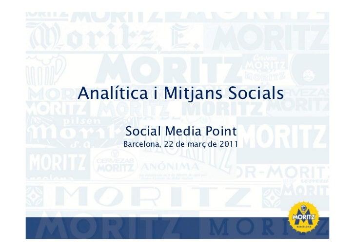 Analítica i Mitjans Socials      Social Media Point     Barcelona, 22 de març de 2011