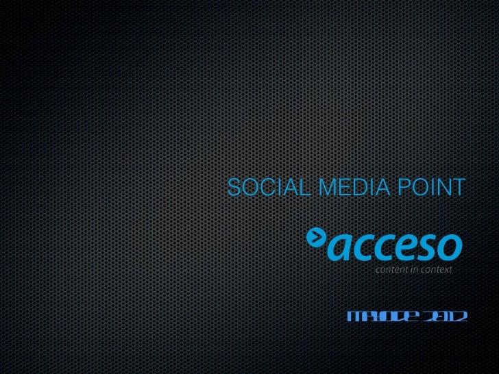 Social media point. Presentación Acceso: Salas de prensa 2.0
