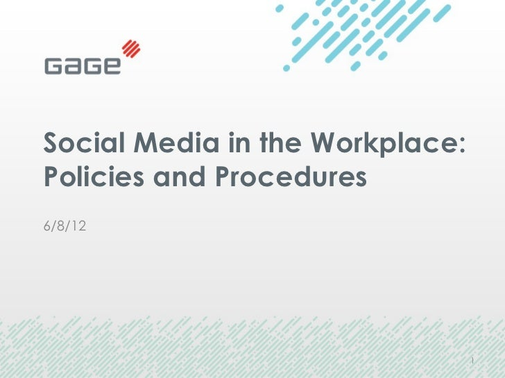 Social Media in the Workplace:Policies and Procedures6/8/12                                 1