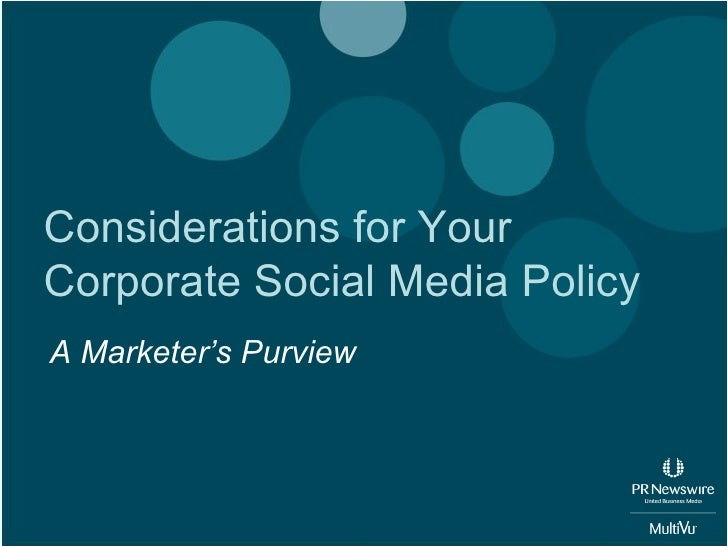 Considerations for YourCorporate Social Media PolicyA Marketer's Purview