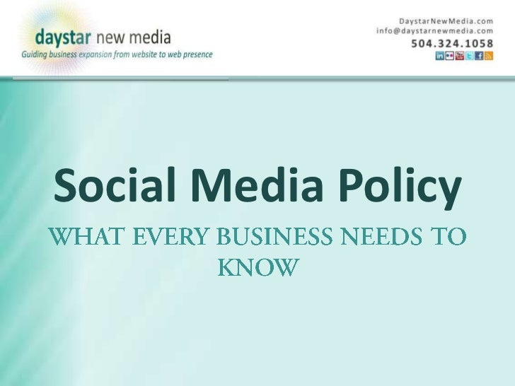 Social Media Policy<br />What Every Business Needs to Know<br />