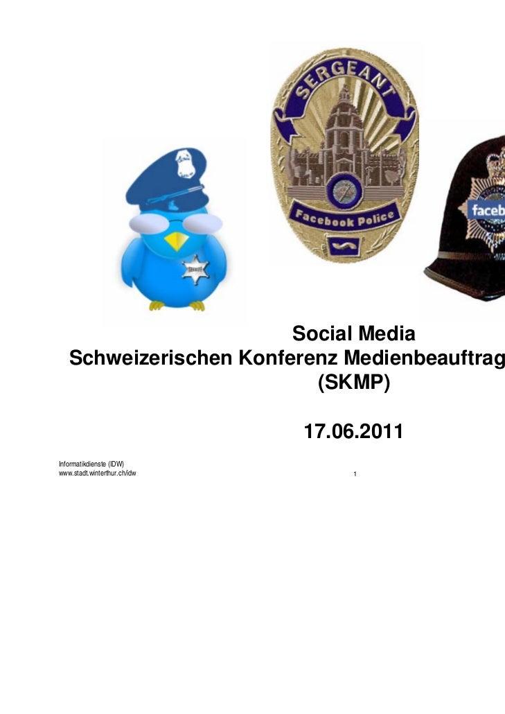 Social Media   Schweizerischen Konferenz Medienbeauftragter der Polizei                          (SKMP)                   ...