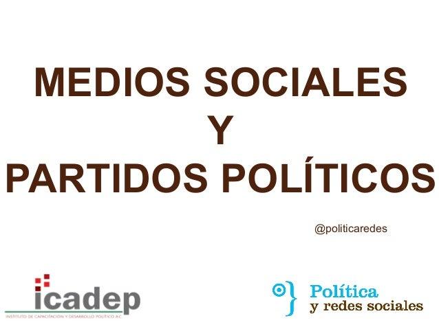@politicaredes MEDIOS SOCIALES Y PARTIDOS POLÍTICOS