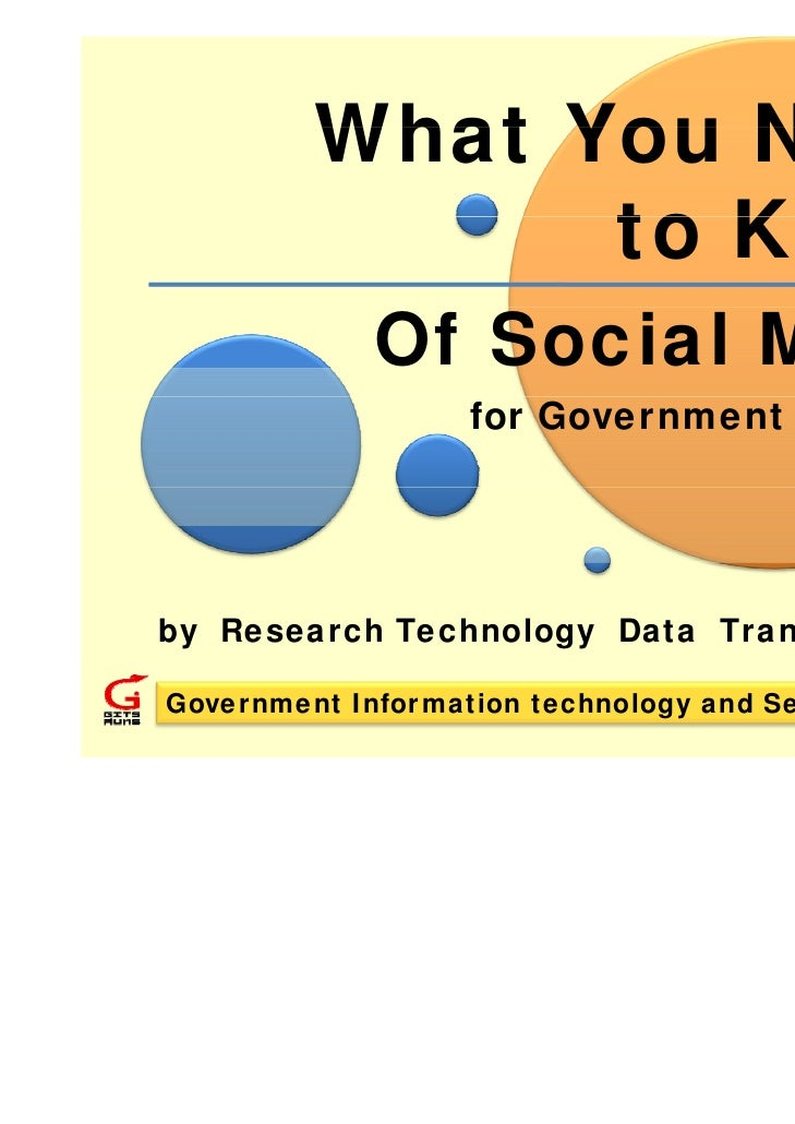 What You Need               to Know             Of Social Media                   for Government Agenciesby Research Techn...