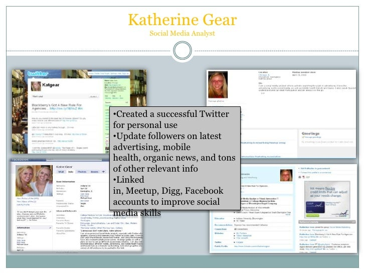 Katherine GearSocial Media Analyst <br /><ul><li>Created a successful Twitter for personal use