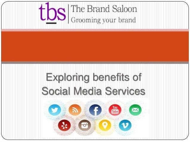 Exploring benefits of Social Media Services