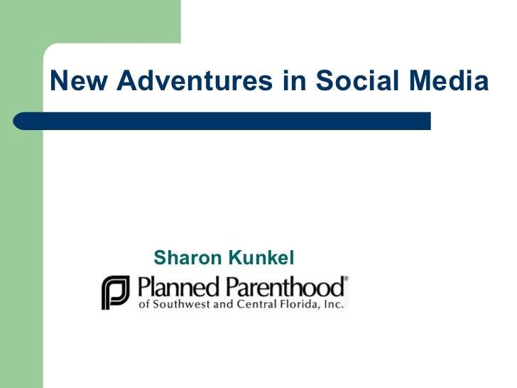 New Adventures in Social Media Sharon Kunkel