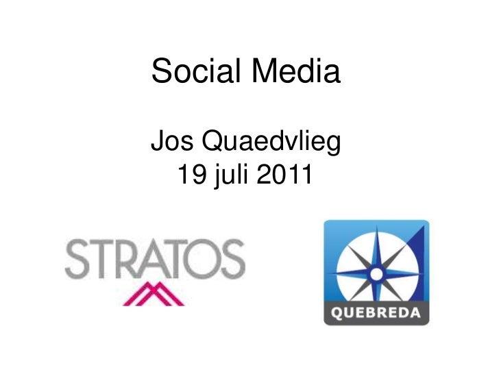 Social MediaJos Quaedvlieg19 juli 2011<br />