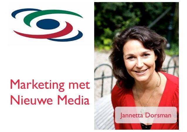 Marketing metNieuwe Media                Jannetta Dorsman
