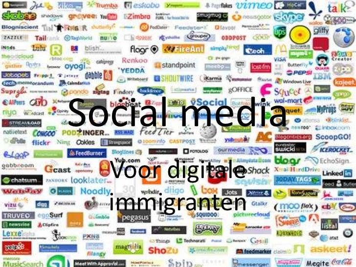 Social media <br />Voor digitale immigranten<br />
