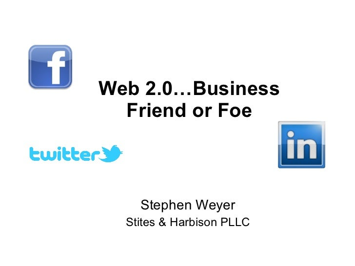 Web 2.0..Business Friend or Foe?