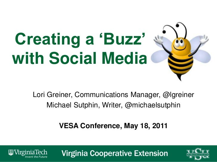 Creating a 'Buzz' with Social Media<br />Lori Greiner, Communications Manager, @lgreiner<br />Michael Sutphin, Writer, @mi...