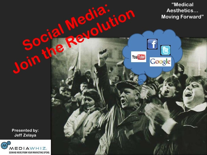 """Medical Aesthetics…<br />Moving Forward""<br />Social Media: <br />Join the Revolution <br />Presented by:Jeff Zelaya<br />"