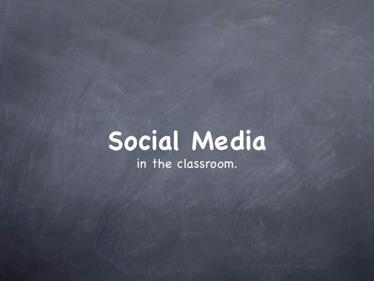 Social Media  in the classroom.