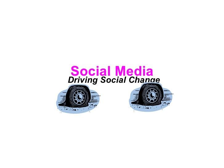 Social Media Driving Social Change